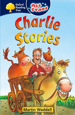 Oxford Reading Tree: All Stars: Pack 1A: Charlie Stories by Martin Waddell
