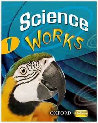 Science Works: 1: Student Book by Philippa Gardom-Hulme, Pam Large, Sandra Mitchell, Chris Sherry