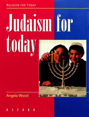Judaism for Today by Angela Wood