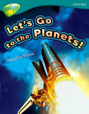 Oxford Reading Tree: Level 16: TreeTops Non-Fiction: Let's Go To The Planets by Jacqueline Mitton