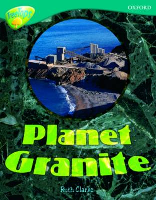 Oxford Reading Tree: Level 16: TreeTops Non-Fiction: Planet Granite by Ruth Clarke