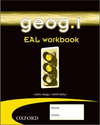 geog.1 EAL workbook Support for students with English as an additional language by John Clegg, Keith Kelly