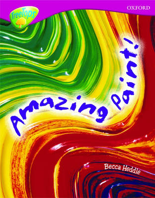 Oxford Reading Tree: Level 10: Treetops Non-Fiction: Amazing Paint by Becca Heddle