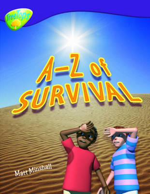 Oxford Reading Tree: Level 11: Treetops Non-Fiction: A-Z of Survival by Matt Minshall