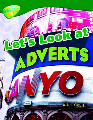 Oxford Reading Tree: Level 12: Treetops Non-Fiction: Let's Look at Adverts by Elaine Canham