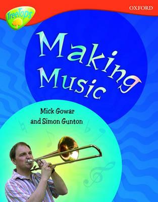 Oxford Reading Tree: Level 13: Treetops Non-Fiction: Making Music by Mick Gowar, Simon Gunton