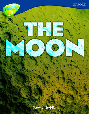 Oxford Reading Tree: Level 14: Treetops Non-Fiction: The Moon by Becca Heddle