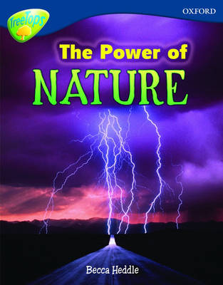 Oxford Reading Tree: Level 14: Treetops Non-Fiction: The Power of Nature by Becca Heddle