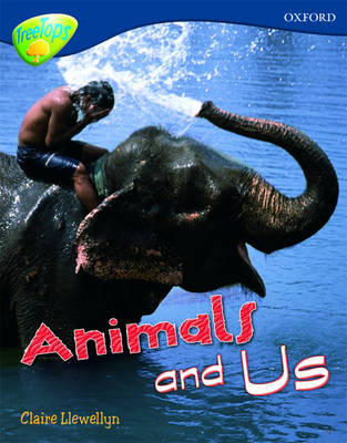 Oxford Reading Tree: Level 14: Treetops Non-Fiction: Animals and Us by Claire Llewellyn