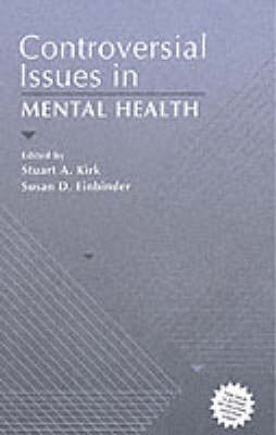 Controversial Issues in Mental Health by Stuart A. Kirk, Susan D. Einbinder