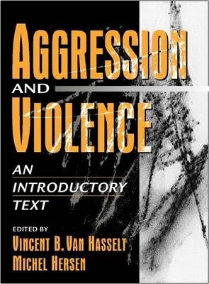 Aggression and Violence An Introductory Text by Vincent B. Van Hasselt, Michel Hersen