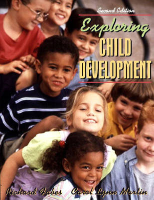 Exploring Child Development by Richard A. Fabes, Carol Lynn Martin