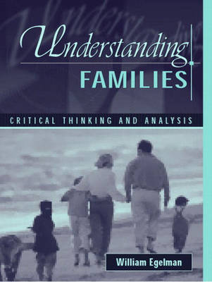 Understanding Families Critical Thinking and Analysis by William Egelman