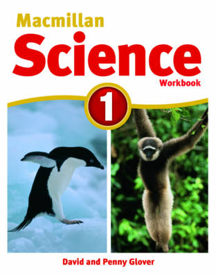 Macmillan Science Level 1 Workbook by David Glover, Penny Glover