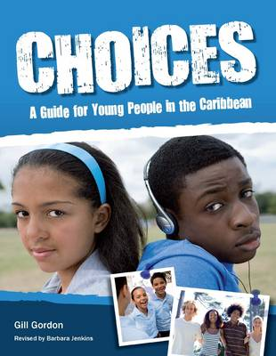 Choices: A Guide for Young People (Caribbean) by Gill Gordon