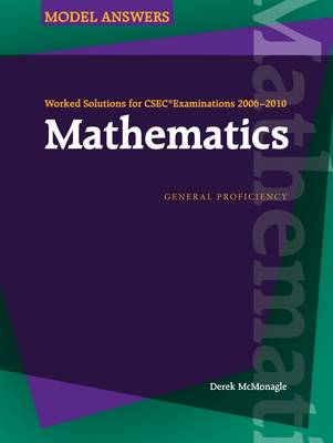 Worked Solutions for CSEC Examinations 2006-2010: Mathematics by Derek McMonagle