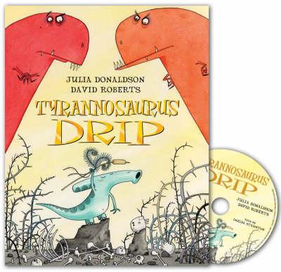 Tyrannosaurus Drip Book and CD Pack by Julia Donaldson