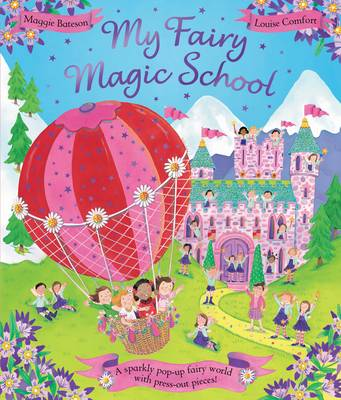 My Fairy Magic School by Louise Comfort