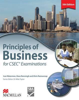 Principles of Business for CSEC Examinations by Ivan Waterman, Dave Ramsingh, Alvin Ramsaroop
