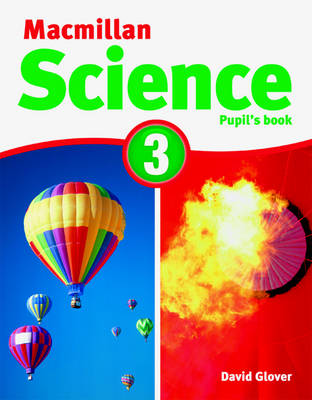Macmillan Science 3 Pupil's Book & CD Rom by David Glover, Penny Glover