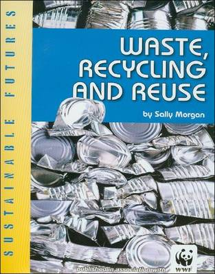 Waste, Recycling and Reuse by Sally Morgan