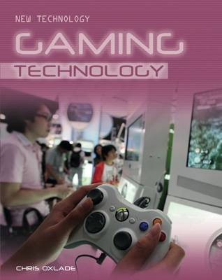 Gaming Technology by Chris Oxlade