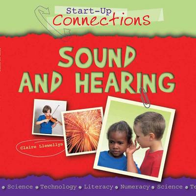 Sound and Hearing by Claire Llewellyn