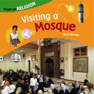 Visiting a Mosque Start up Religion by Ruth Nason