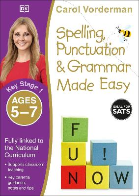 Spelling, Punctuation and Grammar Made Easy Ages 5-7 Key Stage 1 by Carol Vorderman