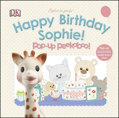 Happy Birthday Sophie! Pop-Up Peekaboo! by DK