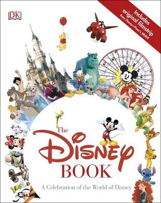 The Disney Book A Celebration of the World of Disney by DK
