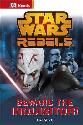 Star Wars Rebels Beware the Inquisitor by Lisa Stock