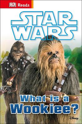 Star Wars What is a Wookiee? by DK