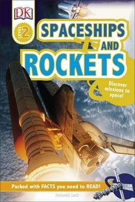 Spaceships and Rockets Discover Missions to Space! by Deborah Lock