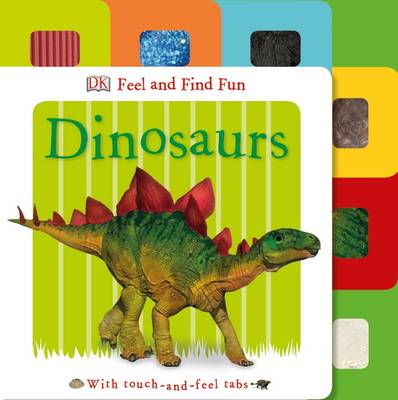 Feel and Find Fun Dinosaur by DK