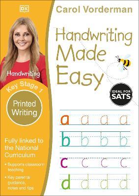 Handwriting Made Easy Printed Writing KS1 by Carol Vorderman