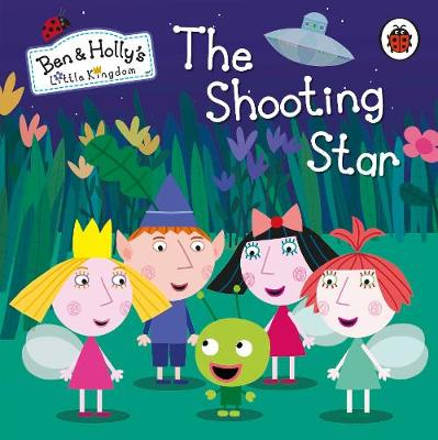 Ben and Holly's Little Kingdom: The Shooting Star Board Book by