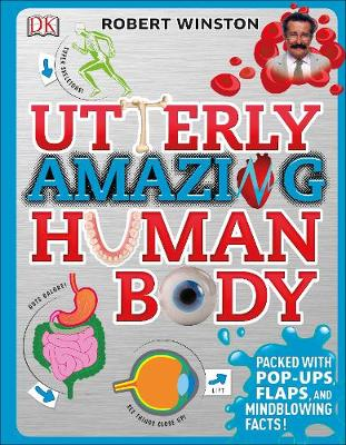 Utterly Amazing Human Body by Robert Winston