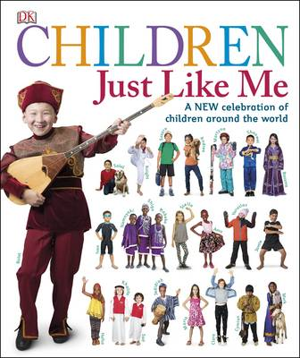 Children Just Like Me A New Celebration of Children Around the World by DK
