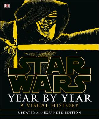 Star Wars Year by Year A Visual History by DK