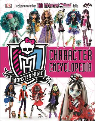 Monster High Character Encyclopedia by DK
