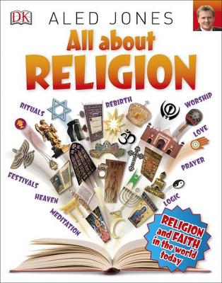 All About Religion by DK, Aled Jones