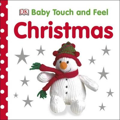 Baby Touch and Feel Christmas by DK