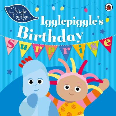 In the Night Garden: Igglepiggle's Birthday Surprise by