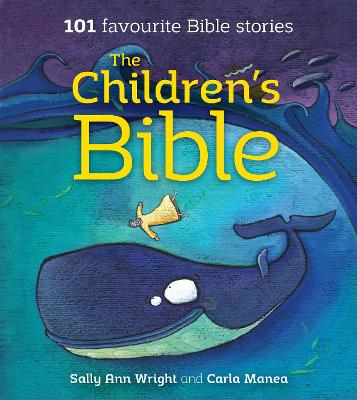 The Children's Bible 101 Favourite Bible Stories by Sally Ann Wright