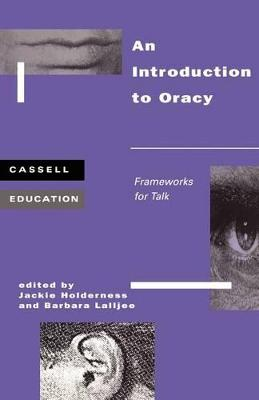 An Introduction to Oracy Frameworks for Talk by J. A. Holderness