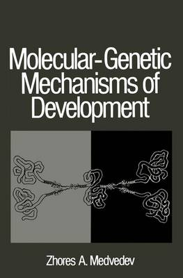 Molecular-Genetic Mechanisms of Development by Zhores A. Medvedev