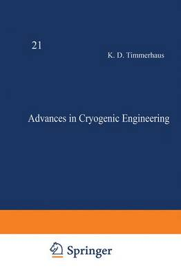 Advances in Cryogenic Engineering by K. D. Timmerhaus