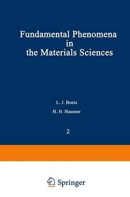 Fundamental Phenomena in the Materials Sciences Surface Phenomena by L. J. Bonis, H. H. Hausner