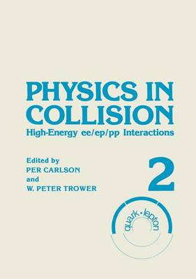 Physics in Collision High-Energy Ee/Ep/Pp Interactions by Per Carlson